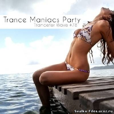 Trance Maniacs Party - Trancefer Wave #78 (2011)