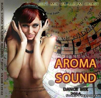 VA - Aroma Sound Dance Mix (2013) MP3